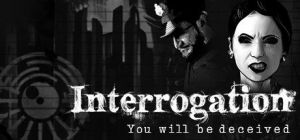 Скачать игру Interrogation: You will be deceived бесплатно на ПК