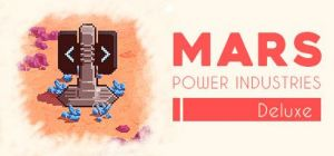 Скачать игру Mars Power Industries Deluxe бесплатно на ПК