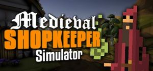 Скачать игру Medieval Shopkeeper Simulator бесплатно на ПК