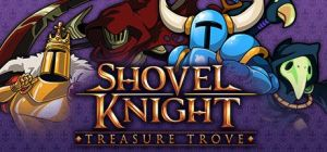 Скачать игру Shovel Knight: Treasure Trove бесплатно на ПК