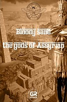 Bloody Sand: The Gods Of Assyria
