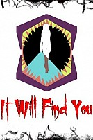 It Will Find You
