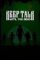 Keep Talk Until You Dead