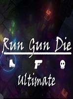 Run Gun Die Ultimate