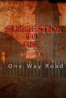 Suggestion To Die. One Way Road