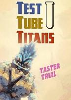 Test Tube Titans: Taster Trial